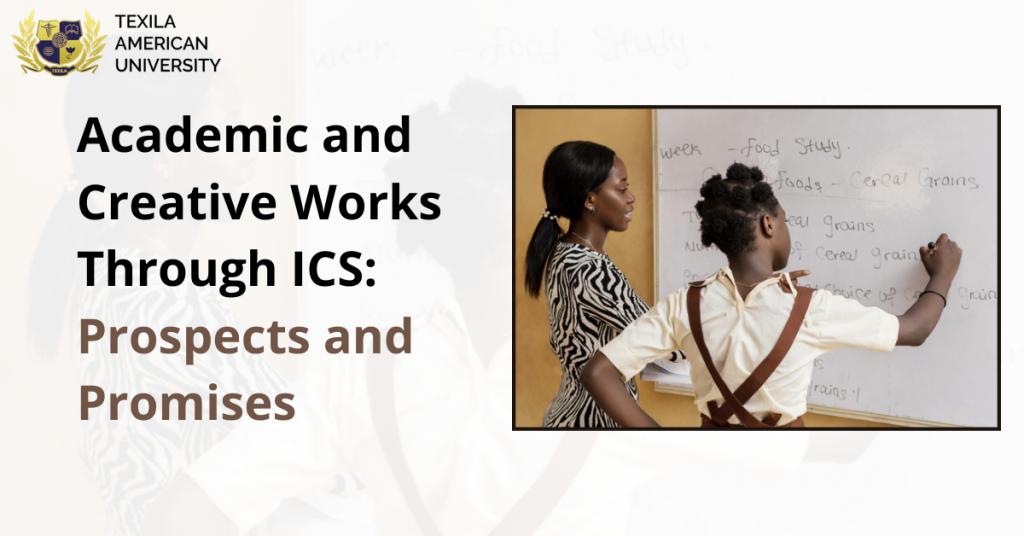 Academic and Creative Works Through ICS